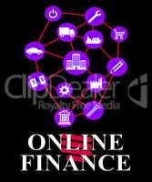 Online Finance Represents Internet Loans And Investment