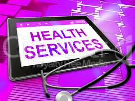 Health Services Means Healthy Care 3d Illustration
