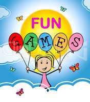 Fun Games Means Cheerful Happy Joyful Recreation