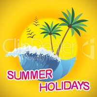 Summer Holidays Represents Vacation Getaway And Break