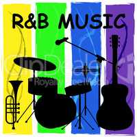 R&B Music Means Rhythm And Blues Soundtracks