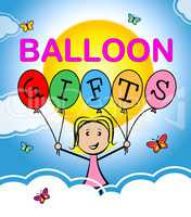 Balloon Gifts Represents Balloons Gift And Decoration