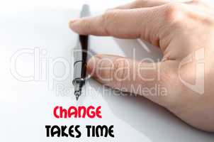 Change takes time text concept
