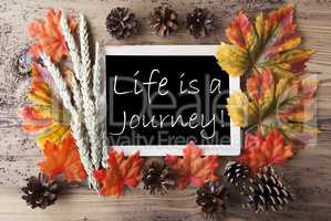 Chalkboard With Autumn Decoration, Quote Life Is A Journey