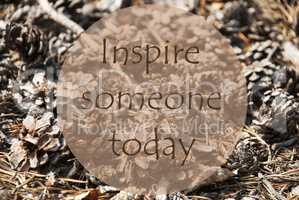Autumn Greeting Card, Quote Inspire Someone Today