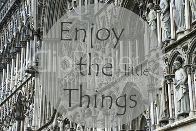 Church Of Trondheim, Quote Enjoy The Little Things
