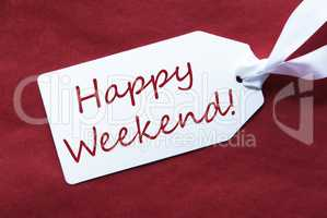 One Label On Red Background, Text Happy Weekend