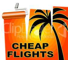 Cheap Flights Represents Low Cost Promo Airfares