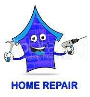 Home Repair Represents Mending House And Building