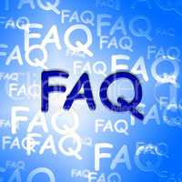 Faq Words Indicate Frequently Asked Questions And Advice