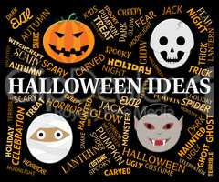 Halloween Ideas Indicates Spooky Thoughts And Planning