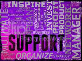 Support Words Indicate Help Support And Asistance