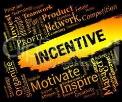 Incentive Words Means Bonus Rewards And Bonus