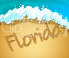 Florida Holiday Indicates Usa Vacation 3d Illustration