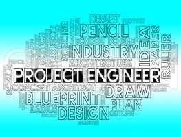 Project Engineer Shows Engineering Job Or Programme