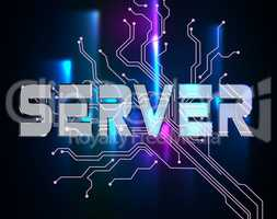 Server Word Indicates Computer Servers And Networking