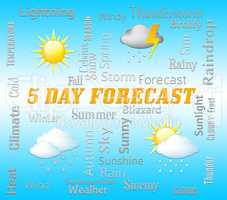 Five Day Forecast Indicates 5 Days Weather Forecasts