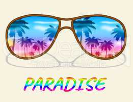 Paradise Glasses Shows Idyllic Beaches 3d Illustration