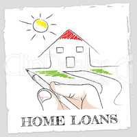 Home Loans Means Fund Homes And Borrowing