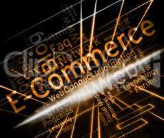 Ecommerce Word Shows Online Businesses And Trade