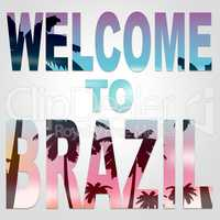 Welcome To Brazil Indicates South America Arrival