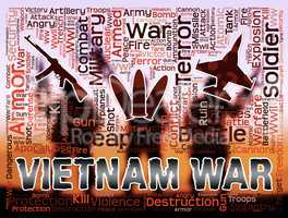 Vietnam War Means Indochina military Action And Conflict