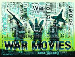 War Movies Represents Military Film And Bloodshed