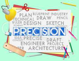 Precision Words Shows Accuracy Exactness And Precise