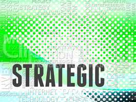 Strategic Words Indicates Business Strategy And Plan
