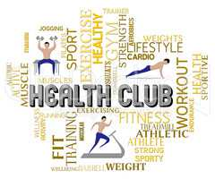 Health Club Represents Getting Fit And Healthy