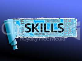 Skills Word Represents Skilled Expertise And Competent
