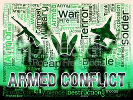 Armed Conflict Shows Military Action And Battle