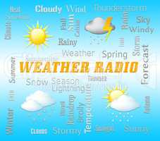 Weather Radio Means Forecast Broadcasting And Media