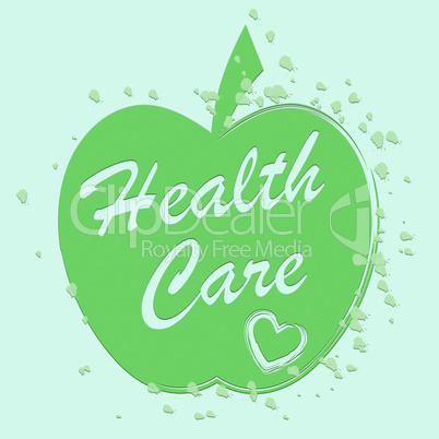 Health Care Shows Medical Wellness And Wellbeing