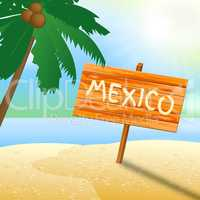 Mexico Holiday Indicates Cancun Vacation 3d Illustration
