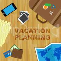 Vacation Planning Shows Time Off And Plans
