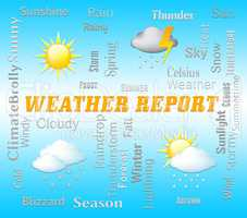 Weather Report Shows Climate And Meteorological Data