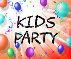 Kids Party Represents Fun Child And Youngsters