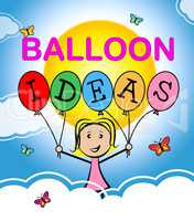 Balloon Ideas Represents Considering Thinking And Choices