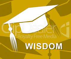 Wisdom Mortarboard Shows Degree Intellect And Diploma