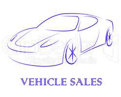 Vehicle Sales Represents Passenger Car And Automobile