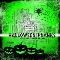 Halloween Pranks Means Trick Or Treat And Caper