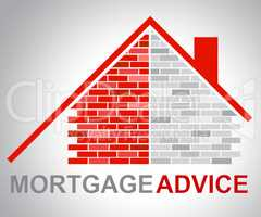 Mortgage Advice Means Home Finances And Advisor
