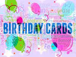 Birthday Cards Indicates Best Wishes And Celebrating