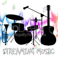 Streaming Music Represents Sound Acoustic And Broadcasting
