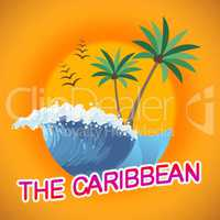 Caribbean Vacation Shows Summer Time And Caribe