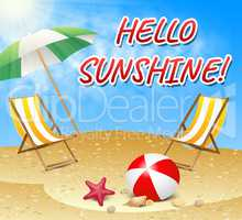 Hello Sunshine Represents Summer Time And Beaches