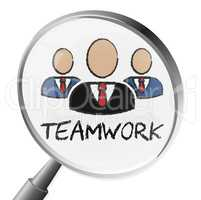 Teamwork Magnifier Indicates Search Magnification And Teams
