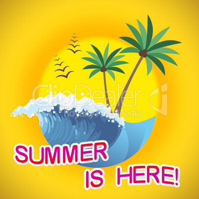 Summer Is Here Represents Right Now And Break