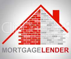 Mortgage Lender Means Home Loan And Borrow